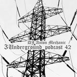 DJ Anton Mechanic - 3Underground Podcast #42