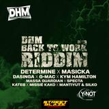 Back To Work Riddim MIX by Gacek Killah  (Dancehall-Mania-Y-Not Productions)
