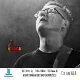 "Kultūros Laboratorija - Gintaras Grajauskas (Teatro festivalis ""TheATRIUM"")"