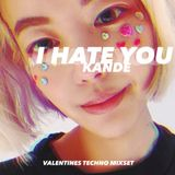 KANDE VALENTINES TECHNO MIXSET - I HATE YOU