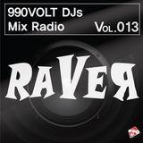 990VOLT DJS MIX RADIO #VOL.013 *DJ RAVER*