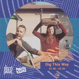 Dig This Way | Ouverture Discopathe | 06.04.19