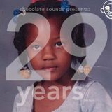 chocolate sounds presents: 29 Years