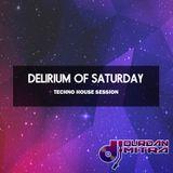 DELIRIUM OF SATURDAY - TECHNO HOUSE MIX