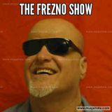 The Frezno Show