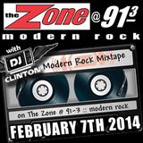 Modern Rock Mixtape Feat. DJ Clinton on The Zone @ 91.3 FM - February 7th, 2014