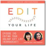 Episode 143: Editing Your Holiday Gift List [Rebroadcast]