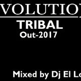 Evolution Tribal - Mixed by Dj El Loco - Out-2017