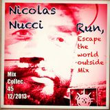 "Nicolas Nucci ""Mix Collection 45 - Run to escape the world outside mix"""
