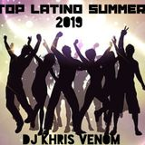 TOP LATINO SUMMER MIX BY DJ KHRIS VENOM 2019
