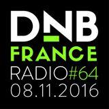 DnB France radio #064 - 8/11/2016 - Hosted by Mc Fly Dj