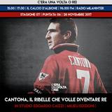 """STAGIONE 2017/2018. PUNTATA 06: """"Cantona, il ribelle che volle diventare re"""" con E. Caizzi [Milieu]"""