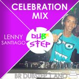 Lenny Santiago - Celebration Mix (BR Dubstep 1 Ano)