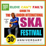 Rudie Can't Fail - Guide To The London International Ska Festival 2018 Pt.1 (Radio Cardiff)