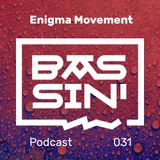 Bassin' #31 - By Enigma Movement