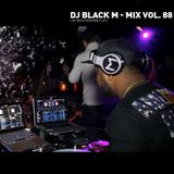 DJ BLACK M Mix Vol 88