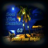 Soul Vibe Session 63 Mixed by Annie Mac Bright