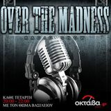 "Last ""Over The Madness"" Radio Show"