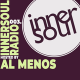 InnerSoul Radio Episode 003 with Al Menos
