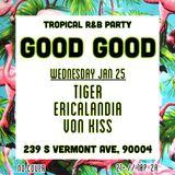 Tiger Live @ Good Good LA 25 Jan 2017