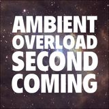 Ambient Overload - Second Coming