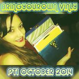 Bring Your Own Vinyl Sessions: October 2014 PT1