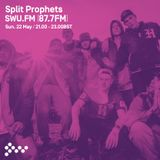 SWU FM - Split Prophets - May 22