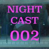 NIGHTCAST002