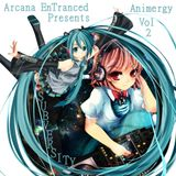 Arcana EnTranced Presents Animergy Vol 2 : Subversity