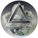 francisco fuentes - hello strange podcast #144