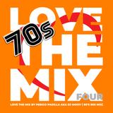 Love The Mix Four - by Perico Padilla aka Dj Moov ( 70's Mix)