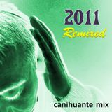 2011 Remixed - Canihuante Mix
