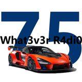 What3v3r R4di0 #75