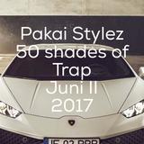 PAKAI STYLEZ / 50 SHADES OF TRAP / JUNE II
