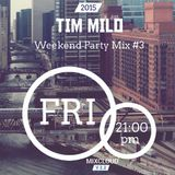 Weekend Party Mix #3 | Tim Milo