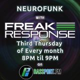 Freak Response - Bassport FM Neurofunk Show - Thurs 18th May 2017