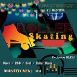 ROLLER DISCO / RETRO 70'S/80'S / FUNKY GROOVES / SOUL / DISCO / Master Mix #4  RMXS by V.J. MAGISTRA