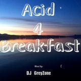Acid 4 Breakfast