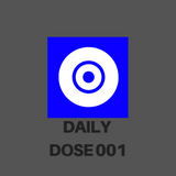 DAILY DOSE 001