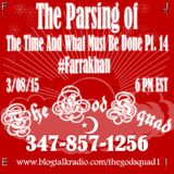 TheGodSquad The Parsing of The Time and What Must Be Done Part 14 #Farrakhan