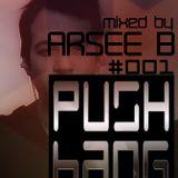 Arsee B. - PUSH BANG #001 2014-03-28