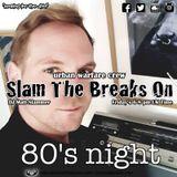 The 80's Dance Party - Slam The Breaks On - DJ Matt Slammer - Urban Warfare Takeover 27/04/18
