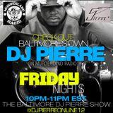 Bmore's DJ Pierre Week 13 Baltimore Club Music Fridays Murderland Radio 1-20-17