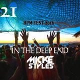 Micke Styles - In The Deep End Radio Mix 21 BPM Festival