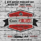 JUST KARL - BTP ARTIST PODCAST 001