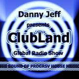 "Danny Jeff presents ""ClubLand"" episode 95 part 2 ""Late Night Mix"""