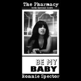 THE PHARMACY ARCHIVE #30 - RONNIE SPECTOR of the RONETTES and Beyond!!!