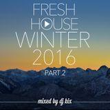DJ Kix - Fresh House Winter 2016 Part.2