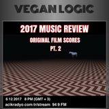 VEGAN LOGIC - 2017 ORIGINAL FILM SCORES PT. 2 - 6.12.2017