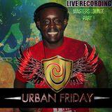 Urban Friday Live Recording Part 1